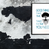 Good things take time - take the time you need -Tekstplakat - Billeder4you - opsat