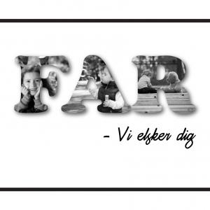 Far - vi elsker dig i sort/hvid - Special lavet plakat fra Billeder4you