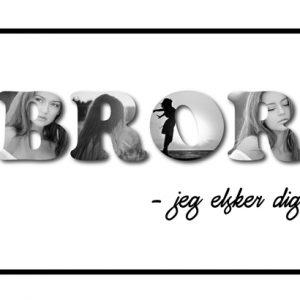 Bror - jeg elsker dig i sort/hvid - Billeder4you