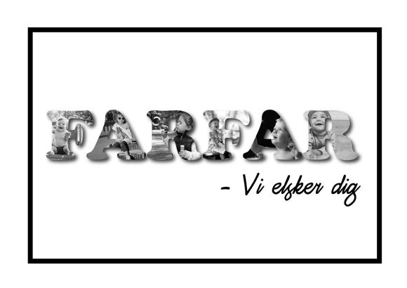 Farfar - vi elsker dig i sort/hvid - Billeder4you