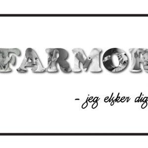 Farmor - jeg elsker dig i sort/hvid - Billeder4you