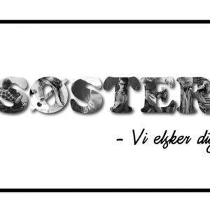 Søster - vi elsker dig i sort/hvid