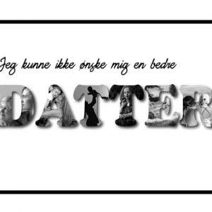 Jeg kunne ikke ønske mig en bedre - Datter i sort/hvid - Billeder4you