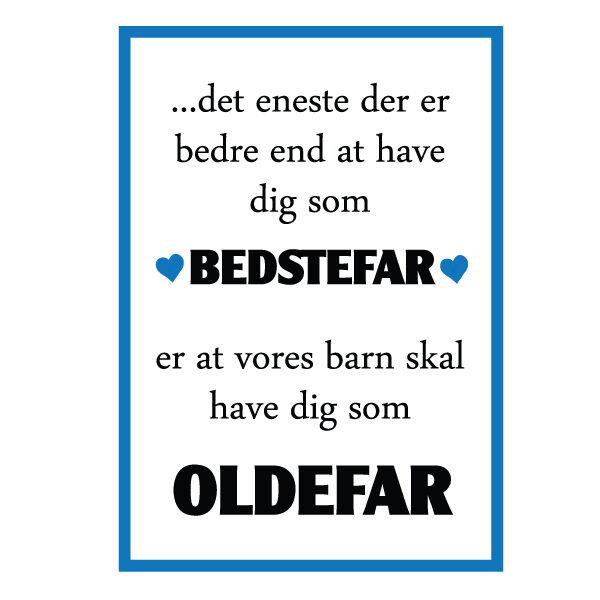 Bedstefar du skal være oldefar plakat - Billeder4you